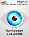 New Emotional Intelligence: Body Language & Lie Detection, Craig Beck