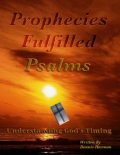 Prophecies Fulfilled Psalms: Understanding God's Timing, Dennis Herman