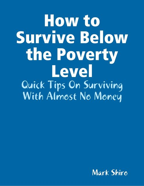 How to Survive Below the Poverty Level, Mark Shiro