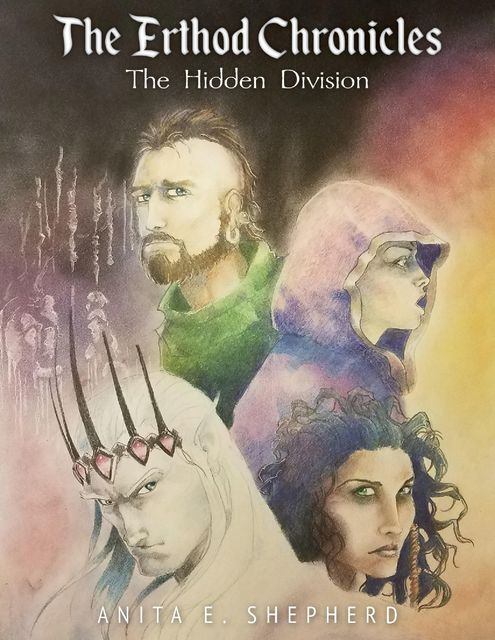 The Erthod Chronicles: The Hidden Division, Anita E.Shepherd
