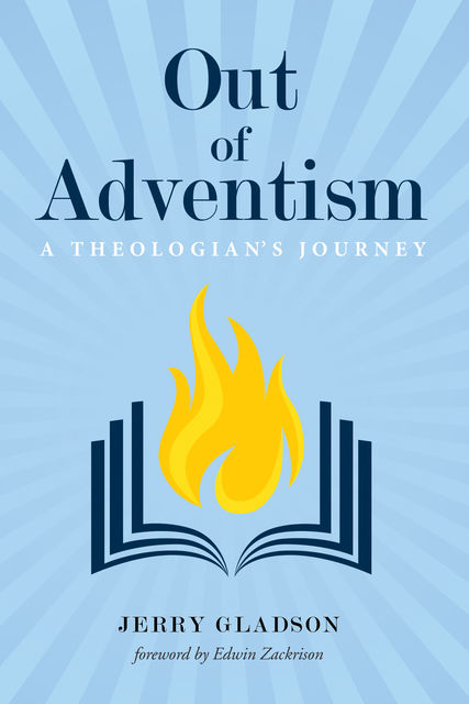 Out of Adventism, Jerry Gladson