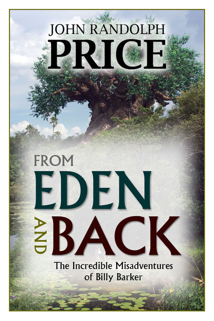From Eden and Back: The Incredible Misadventures of Billy Barker, John Price