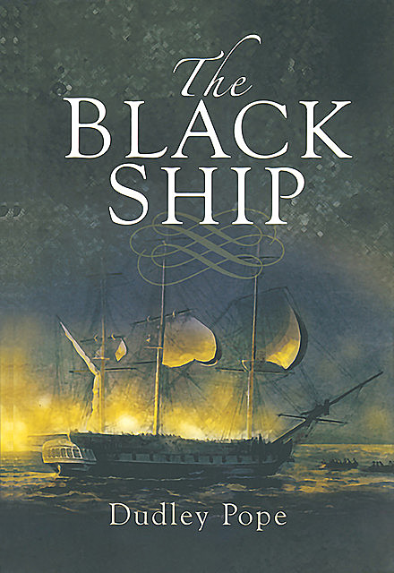 The Black Ship, Dudley Pope