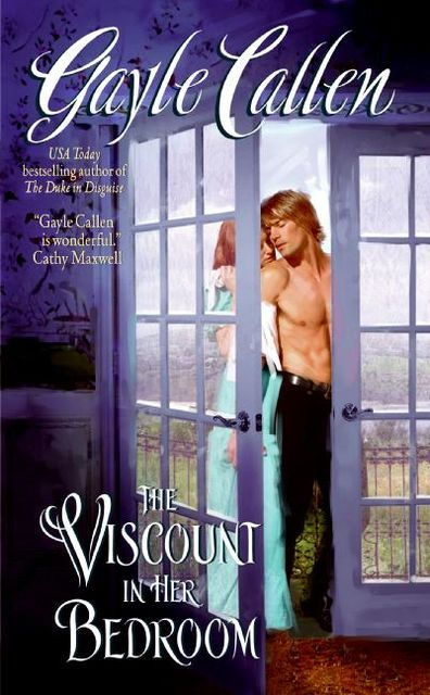 The Viscount in Her Bedroom, Gayle Callen