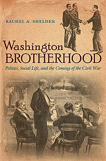 Washington Brotherhood, Rachel A.Shelden