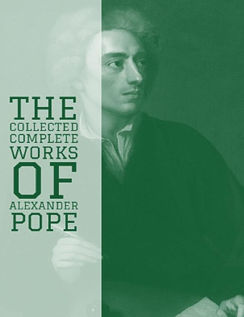 The Complete Works of Alexander Pope, Alexander Pope