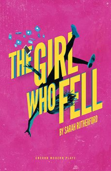 The Girl Who Fell, Sarah Rutherford