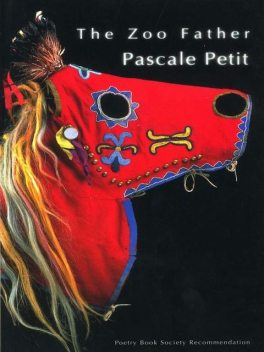 The Zoo Father, Pascale Petit