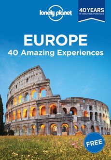 Europe: 40 Amazing Experiences, Lonely Planet