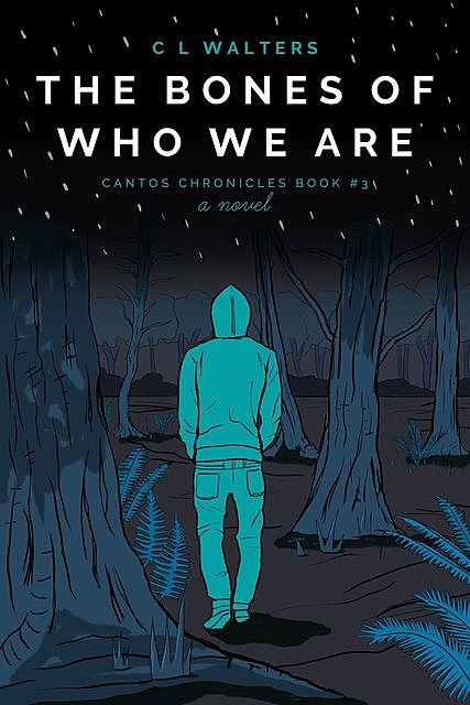 The Bones of Who We Are, CL Walters