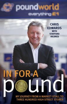 In For A Pound – My Journey From a Market-Stall to Three Hundred High Street Stores, Stafford Hildred, Chris Edwards