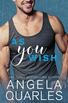 As You Wish, Angela Quarles