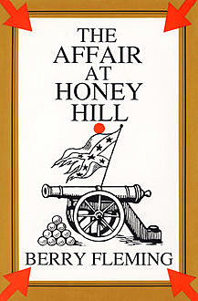 The Affair at Honey Hill, Berry Fleming