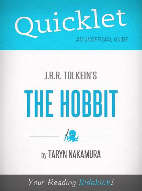 Quicklet on J.R.R. Tolkien's The Hobbit (CliffNotes-like Summary), Taryn Nakamura