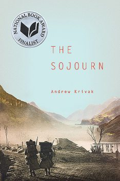 The Sojourn, Andrew Krivak