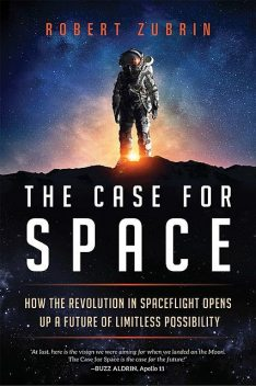 The Case for Space, Robert Zubrin