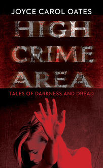 High Crime Area, Joyce Carol Oates