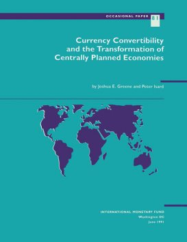 Currency Convertibility and the Transformation of Centrally Planned Economies, Joshua Greene