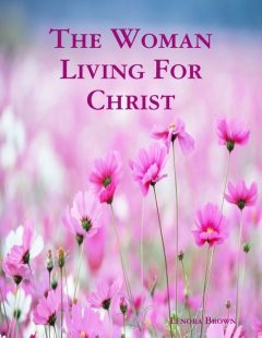 The Woman Living for Christ, Lenora Brown