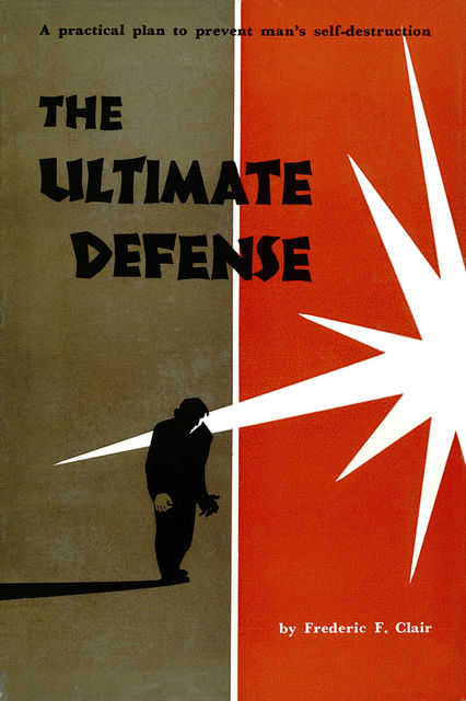 Ultimate Defense, Fredric F. Clair