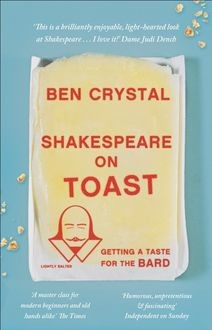 Shakespeare on Toast, Ben Crystal