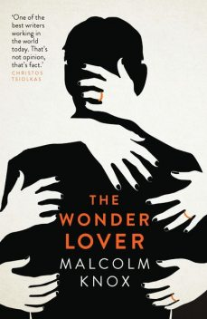 The Wonder Lover, Malcolm Knox