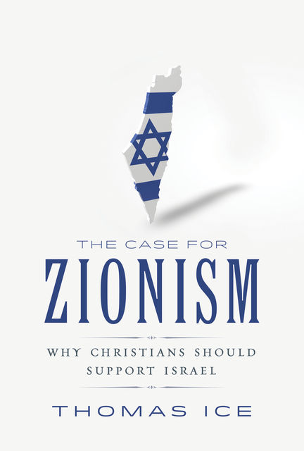 Case for Zionism, The, Thomas Ice