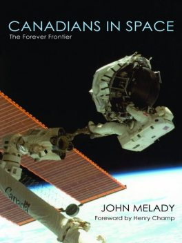 Canadians in Space, John Melady
