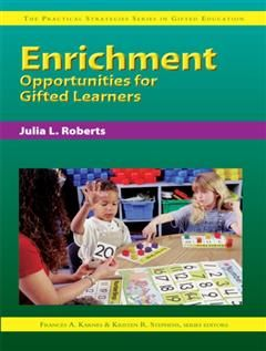 Enrichment Opportunities for Gifted Learners, Julia L. Roberts