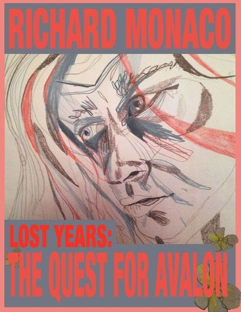 Lost Years: The Quest for Avalon, Richard Monaco