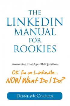 The LinkedIn Manual for Rookies, Debbie McCormick