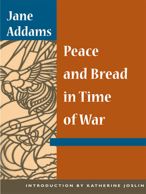 Peace and Bread in Time of War, Jane Addams