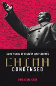 China Condensed. 5,000 Years of History & Culture, Ong Siew Chey