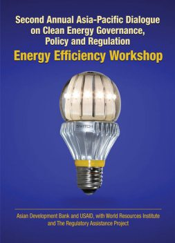 Second Annual Asia–Pacific Dialogue on Clean Energy Governance, Policy and Regulation, Asian Development Bank, United States Agency for International Development