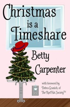 Christmas is a Timeshare, Betty Carpenter