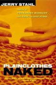 Plainclothes Naked, Jerry Stahl