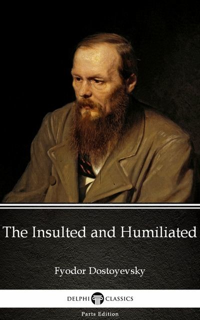 Insulted and Humiliated, Fyodor Dostoevsky