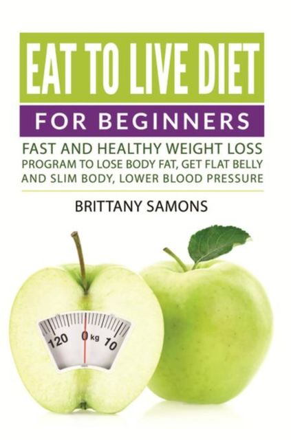 Eat to Live Diet For Beginners, Brittany Samons