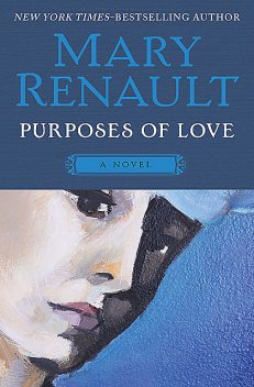 Purposes of Love, Mary Renault
