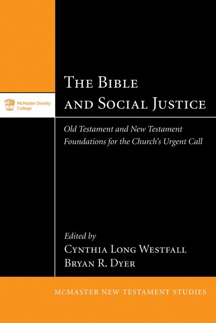 The Bible and Social Justice, Bryan R. Dyer, Cynthia Long Westfall