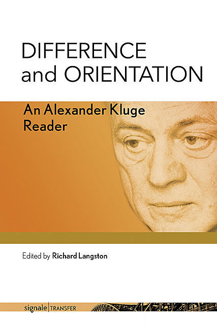 Difference and Orientation, Alexander Kluge