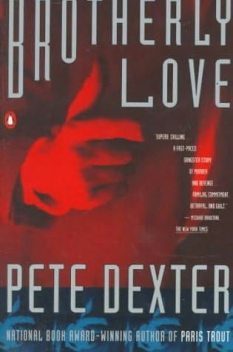 Brotherly Love (1991), Pete Dexter