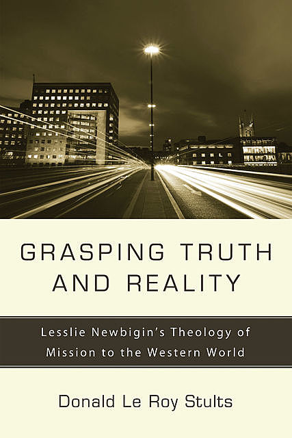Grasping Truth and Reality, Donald Le Roy Stults