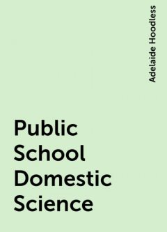Public School Domestic Science, Adelaide Hoodless