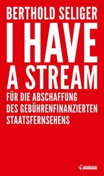 I Have A Stream, Berthold Seliger
