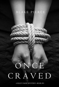 Once Craved (a Riley Paige Mystery--Book #3), Blake Pierce