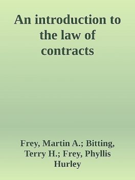An introduction to the law of contracts, Robert Martin, Terry, FREY, Bitting, Phyllis Hurley