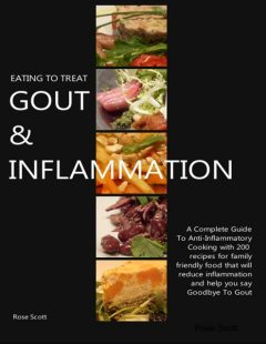 Eating to Treat Gout & Inflammation, Rose Scott