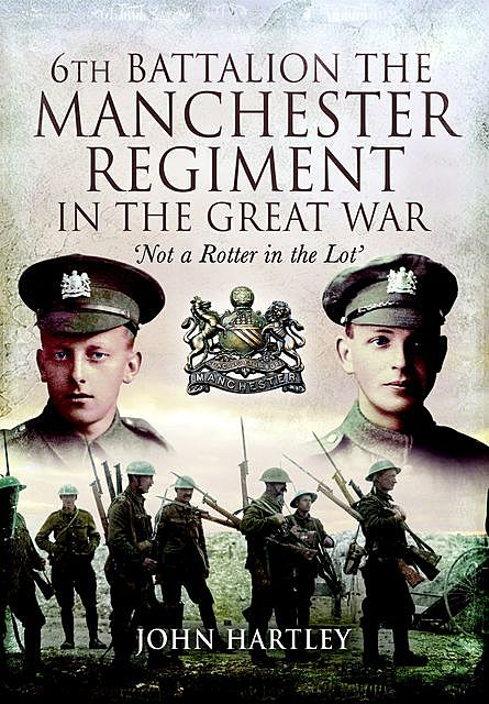 6th Battalion, The Manchester Regiment in the Great War, John Hartley