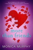 More Than Friends, Monica Murphy